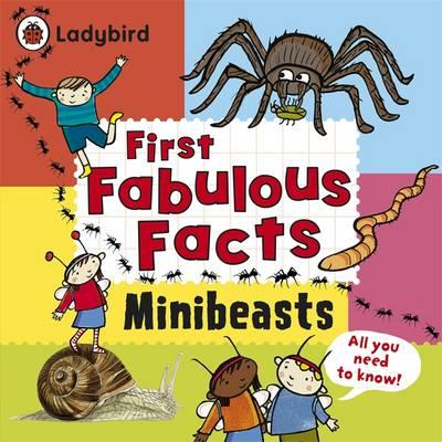 Minibeasts: Ladybird First Fabulous Facts (BOK)