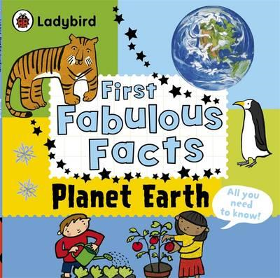 Planet Earth: Ladybird First Fabulous Facts (BOK)