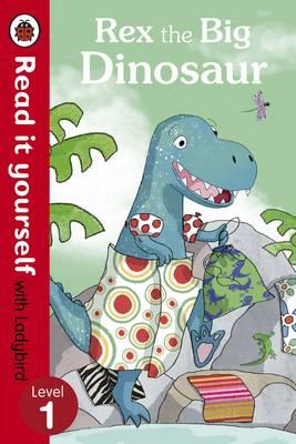 Rex the Big Dinosaur - Read it yourself with Ladybird (BOK)