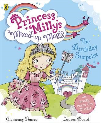 Princess Milly's Mixed Up Magic - The Birthday Surprise (BOK)