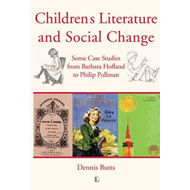 Children's Literature and Social Change: Some Case Studies from Barbara Hofland to Philip Pullman (BOK)