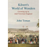 Kilvert's World of Wonders: Growing Up in Mid-Victorian England (BOK)