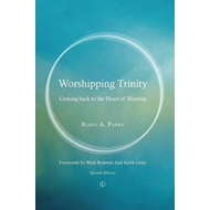 Worshipping Trinity: Coming Back to the Heart of Worship (BOK)