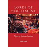 Lords of Parliament: Manners, Rituals and Politics (BOK)