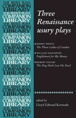 Three Renaissance Usury Plays (BOK)