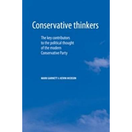 Conservative Thinkers: The Key Contributors to the Political Thought of the Modern Conservative Part (BOK)