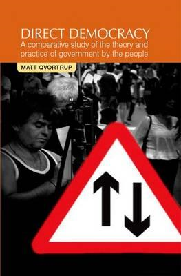 Direct Democracy: A Comparative Study of the Theory and Practice of Government by the People (BOK)