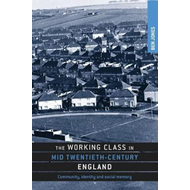 Working Class in Mid-Twentieth-Century England (BOK)