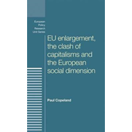 Eu Enlargement, the Clash of Capitalisms and the European So (BOK)