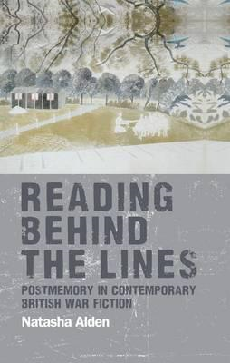 Reading Behind the Lines: Postmemory in Contemporary British War Fiction (BOK)
