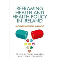 Reframing Health and Health Policy in Ireland (BOK)