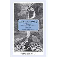 Witchcraft and Whigs (BOK)