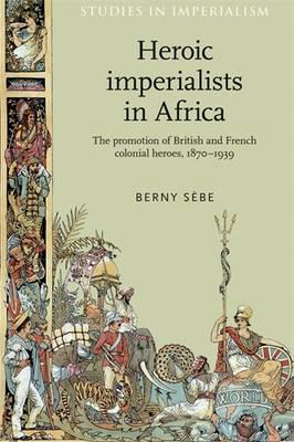 Heroic Imperialists in Africa (BOK)