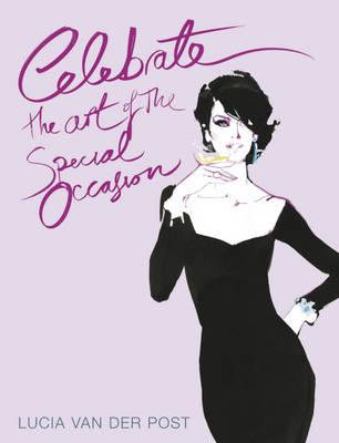 Celebrate: The Art of the Special Occasion (BOK)