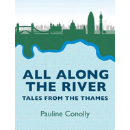 All Along the River: Tales from the Thames (BOK)