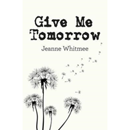 Give Me Tomorrow (BOK)