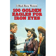 100 Golden Eagles for Iron Eyes (BOK)