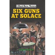 Six-Guns at Solace (BOK)