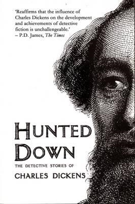 Hunted Down: The Detective Stories of Charles Dickens (BOK)