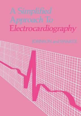 Simplified Approach to Electrocardiography (BOK)