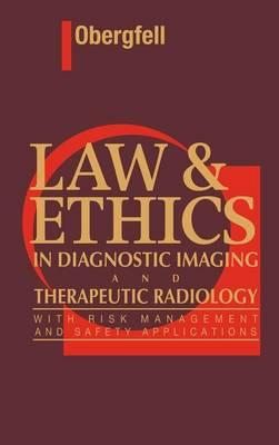 Law & Ethics in Diagnostic Imaging and Therapeutic Radiology (BOK)