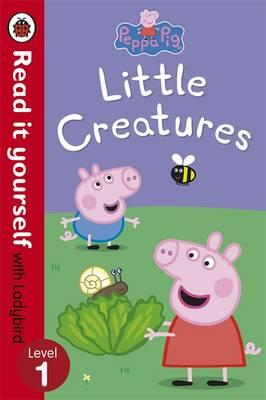Peppa Pig: Little Creatures - Read it yourself with Ladybird (BOK)