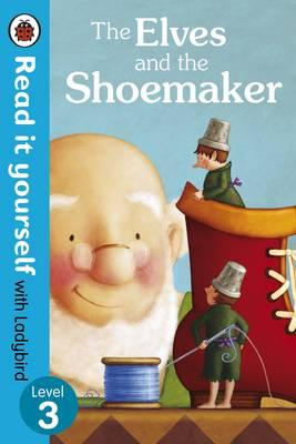 Elves and the Shoemaker - Read it yourself with Ladybird (BOK)