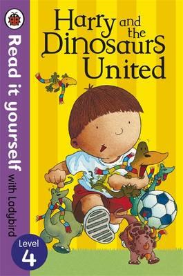 Harry and the Dinosaurs United - Read it Yourself with Ladyb