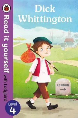 Dick Whittington - Read it yourself with Ladybird: Level 4 (BOK)