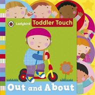 Toddler Touch: Out and About (BOK)