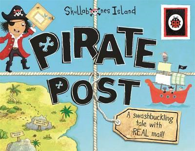 Pirate Post: a Swashbuckling Tale with Real Mail: Ladybird S (BOK)