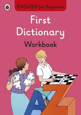 First Dictionary workbook: English for Beginners (BOK)