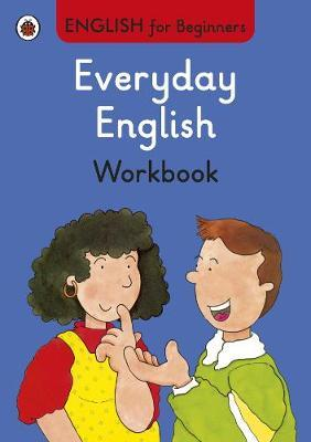 Everyday English workbook: English for Beginners (BOK)