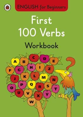 First 100 Verbs workbook: English for Beginners (BOK)