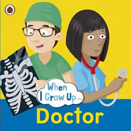 When I Grow Up: Doctor (BOK)