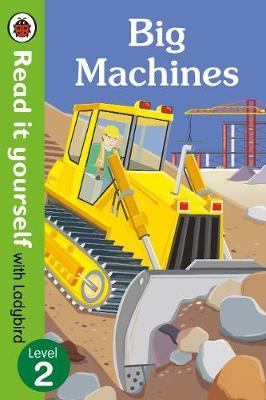 Big Machines - Read it yourself with Ladybird: Level 2 (non- (BOK)