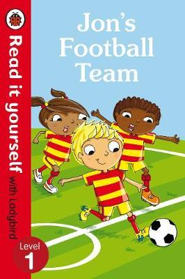 Jon's Football Team - Read it yourself with Ladybird: Level (BOK)