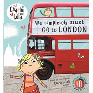 Charlie and Lola: We Completely Must Go to London (BOK)