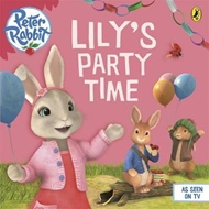 Peter Rabbit Animation: Lily's Party Time (BOK)