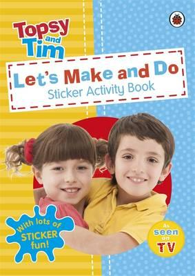 Let's Make and Do: a Ladybird Topsy and Tim Sticker Activity (BOK)