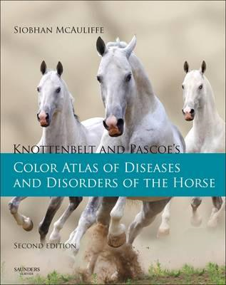 Knottenbelt and Pascoe's Color Atlas of Diseases and Disorde (BOK)