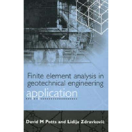 Finite Element Analysis in Geotechnical Engineering: Volume Two - Application (BOK)