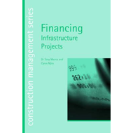 Financing Infrastructure Projects (construction management s (BOK)