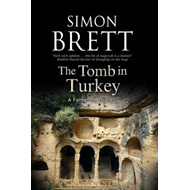 Tomb in Turkey: A Fethering Mystery (BOK)