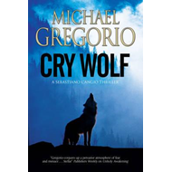 Cry Wolf: A Mafia Thriller Set in Rural Italy (BOK)