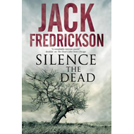 Silence the Dead: Suspense in Smalltown Illinois (BOK)