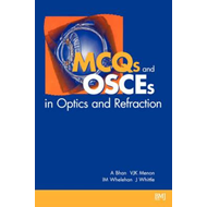 MCQs and OSCEs in Optics and Refraction (BOK)