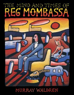 Mind and Times of Reg Mombassa (BOK)