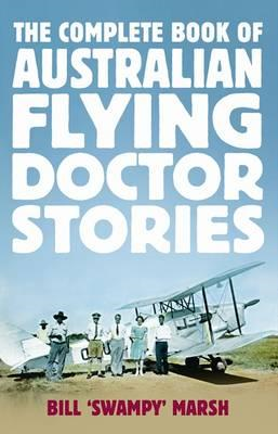 The Complete Book of Australian Flying Doctor Stories (BOK)