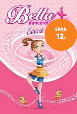 Bella Dancerella Loves to Dance (BOK)